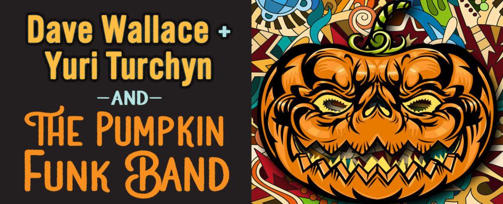Dave Wallace, Yuri Turchyn and the pumpkin funk band